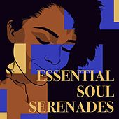 Essential Soul Serenades by Various Artists