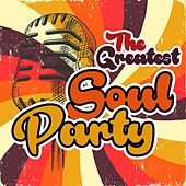 The Greatest Soul Party di Various Artists