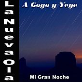 La Nueva Ola A Gogo y Yeye: Mi Gran Noche von Various Artists