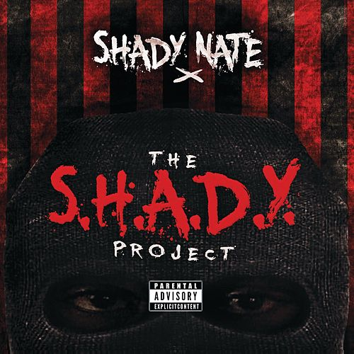 The S.H.A.D.Y. Project by Shady Nate