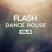 Flash Dance House, Vol. 1 by Various Artists