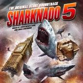 Sharknado 5  The Original Score Soundtrack by Various Artists