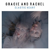 Elastic Heart by Gracie and Rachel