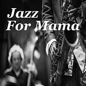 Jazz For Mama by Various Artists
