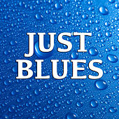 Just Blues by Various Artists
