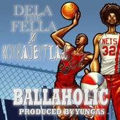 Ballaholic (feat. Konfadential) by Dela the Fella