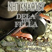 Bring the Real Back (feat. Nht Knawley) by Dela the Fella