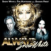 Always Snow White (feat. Damian Frost) by Snow White