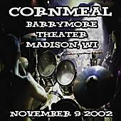 11-09-02 - Barrymore Theatre - Madison, WI by Cornmeal