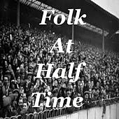 Folk At Half Time de Various Artists