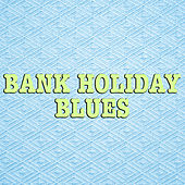 Bank Holiday Blues de Various Artists