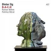 B-A-C-H von Dieter Ilg with Rainer Böhm