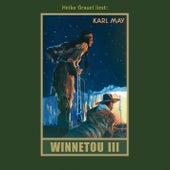Winnetou III - Karl Mays Gesammelte Werke, Band 9 (Ungekürzte Lesung) von Karl May