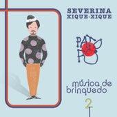 Severina Xique-Xique de Pato Fu