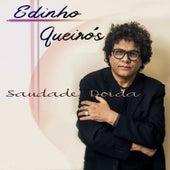 Saudade Doida by Edinho Queirós