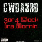 3or4 Clock Ina Mornin' by Cwda3rd