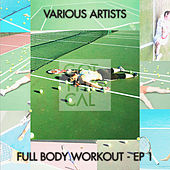 Full Body Workout - EP 1 von Various Artists