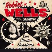 Sun Studio Sessions by Robert Wells