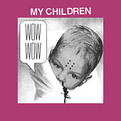 My Children by Protomartyr