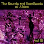 The Sounds and Heartbeat of Africa,Vol.10 by Various Artists