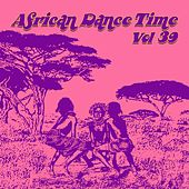 African Dance Time, Vol.39 by Various Artists