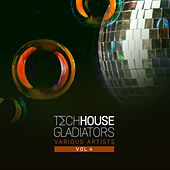 Tech House Gladiators, Vol. 4 by Various Artists