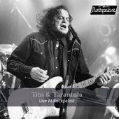 Live at Rockpalast von Tito & Tarantula