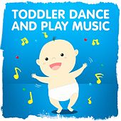 Toddler Dance and Play Music by Various Artists