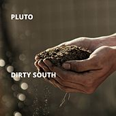 Dirty South by Pluto