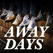 Away Days by Various Artists