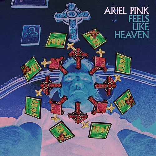 Feels Like Heaven by Ariel Pink's Haunted Graffiti