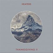 Thanksgiving II by Heaters