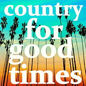 Country For Good Times by Various Artists