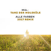 Tanz der Moleküle (Alle Farben 2017 Remix) von Mia.