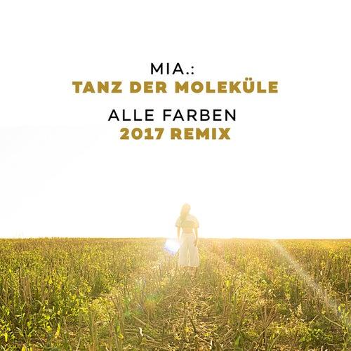 Tanz der Moleküle (Alle Farben 2017 Remix) by Mia.