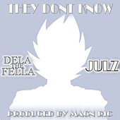 They Don't Know (feat. Julz) by Dela the Fella