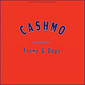 Flowz & Dope von Cashmo
