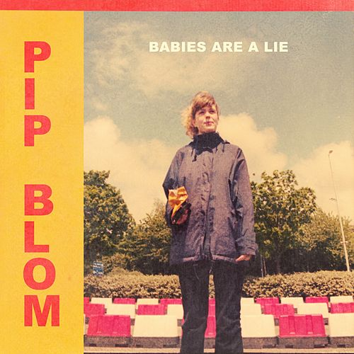 Babies Are a Lie by Pip Blom
