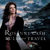Rules Of Travel by Rosanne Cash