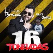 16 Toneladas by Thiago Brava