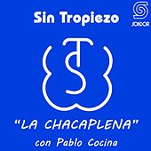 La Chacaplena de Sin Tropiezo