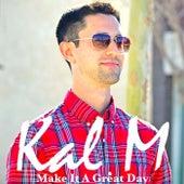 Make It a Great Day von KALM