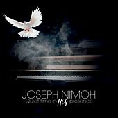 Quiet Time in His Presence by Joseph Nimoh