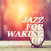Jazz For Waking Up by Various Artists