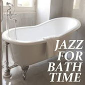 Jazz For Bath Time by Various Artists