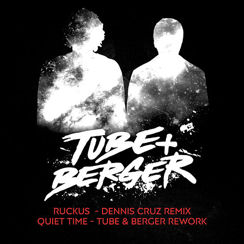 Ruckus/Quiet Time von Tube & Berger