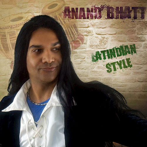 Latindian Style by Anand Bhatt