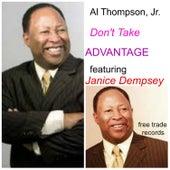 Don't Take Advantage by Al Thompson Jr.