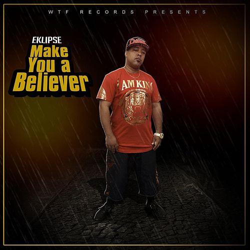 Make You a Believer by EKLIPSE