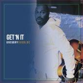 Get'n It by Gregory Goodloe